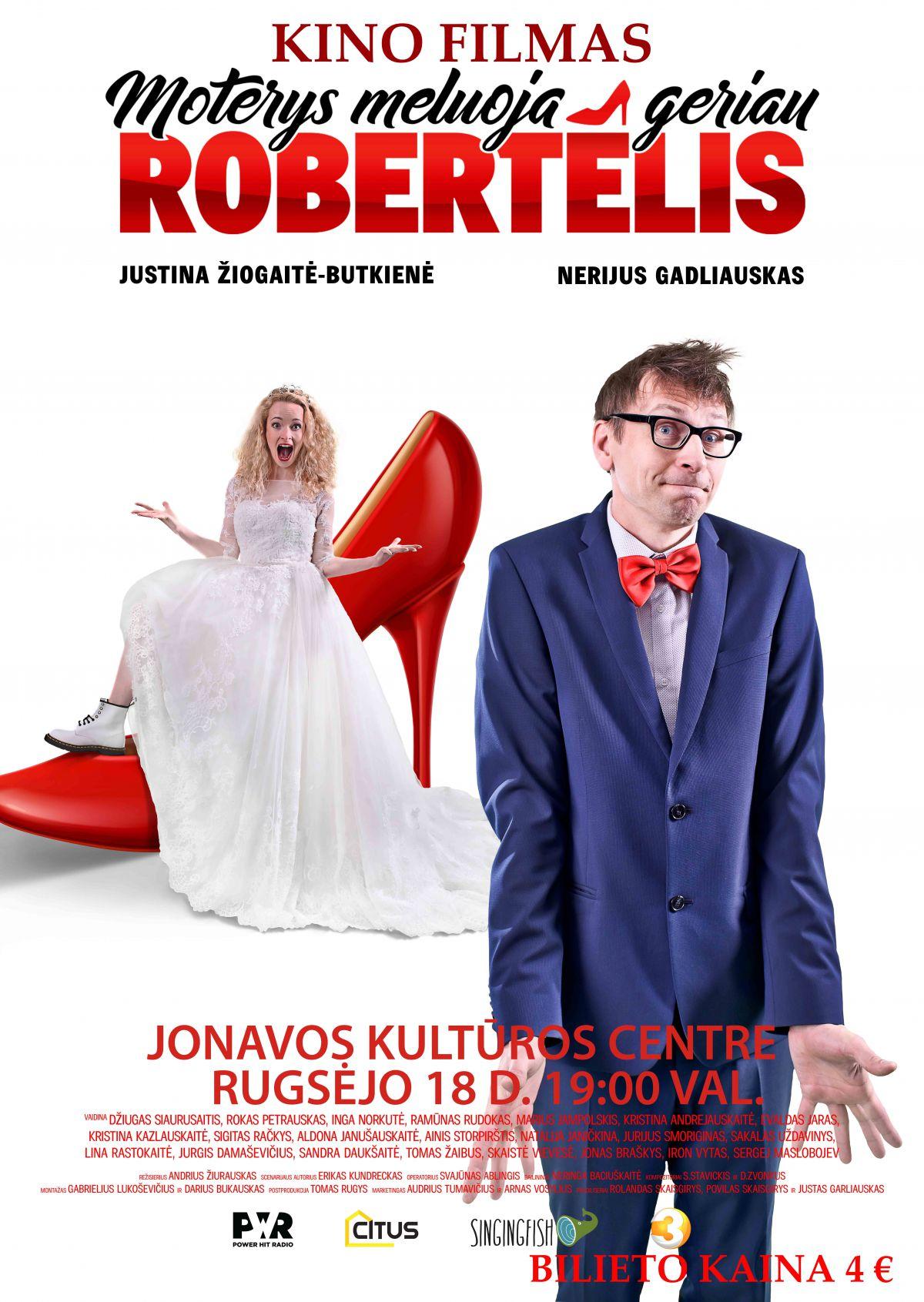 """Kino filmas """" Moterys meluoja geriau. Robertėlis""""."""