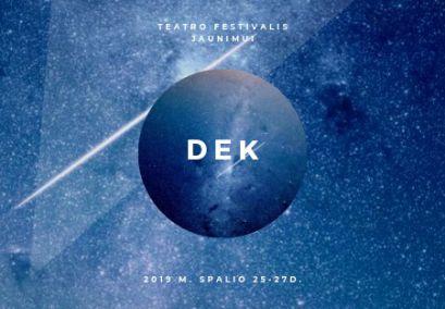DEK 2019 // teatro festivalis jaunimui //