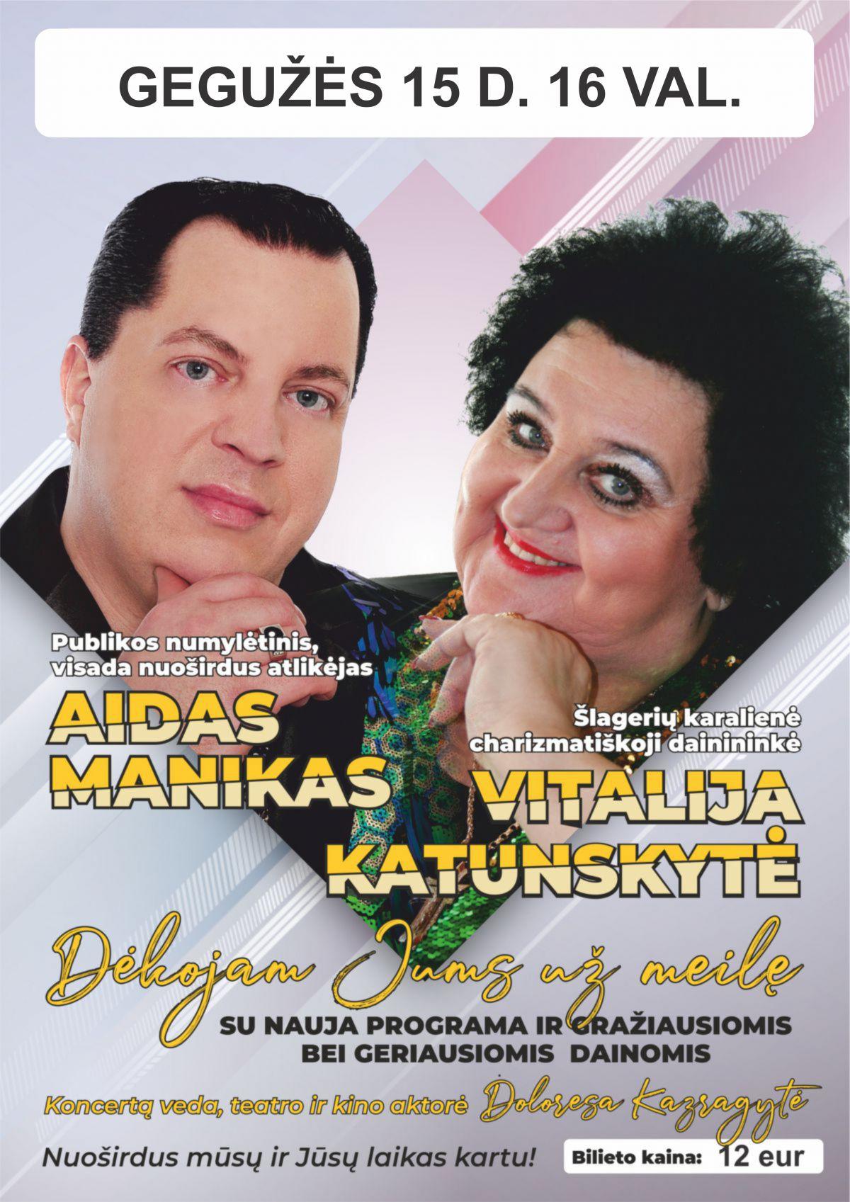"""ATŠAUKTAS!!! Vitalijos Katunskytės ir Aido Maniko koncertas """"Dėkojam jums už meilę"""""""